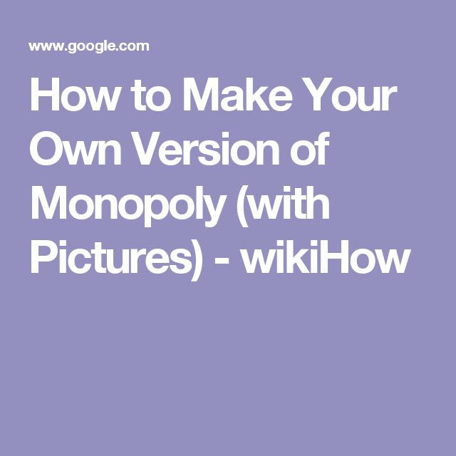 How to Make Your Own Version of Monopoly (with Pictures) - wikiHow