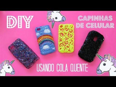 DIY - 4 CAPINHAS DE CELULAR COM COLA QUENTE, My Crafts and DIY Projects