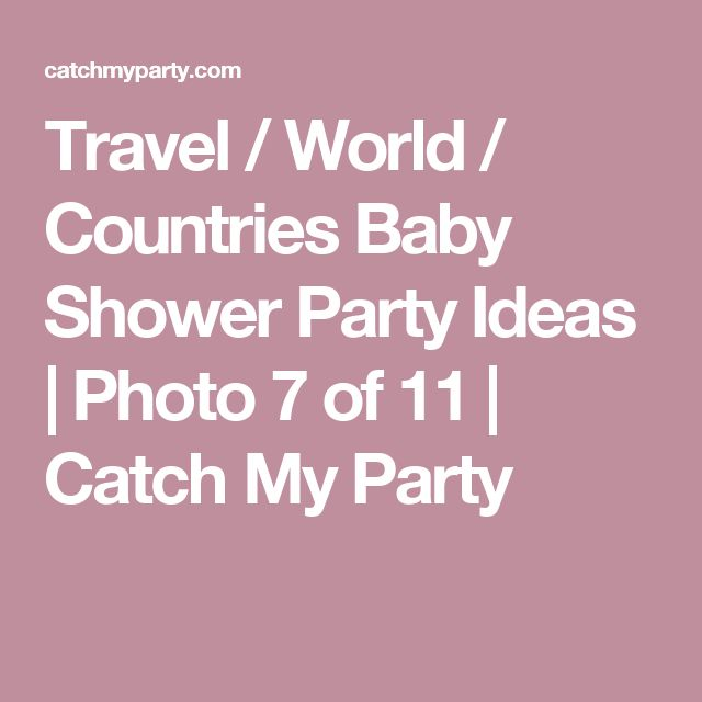 Travel / World / Countries Baby Shower Party Ideas | Photo 7 of 11 | Catch My Party
