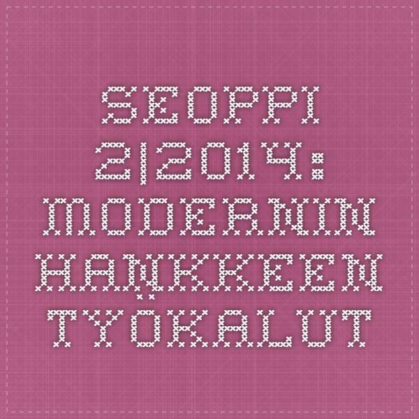 SeOppi 2|2014: Modernin hankkeen työkalut  #avohanke