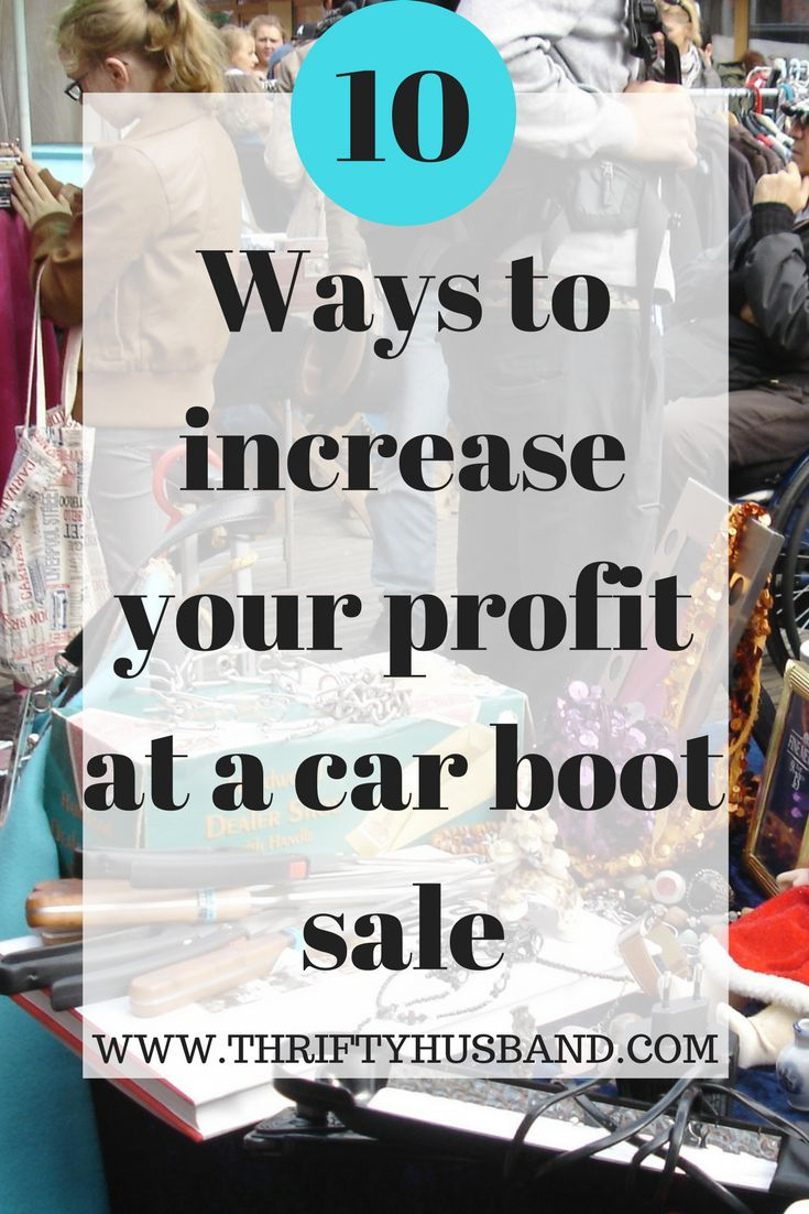10 ways to increase your profit at a car boot sale