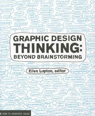 Graphic Design Thinking : Beyond Brainstorming - Ellen Lupton
