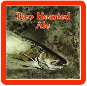 Bell's Two Hearted Ale - Dawn's favorite all-around beer.  This is her go-to session beer and if you talk bad about it.....woo boy!!