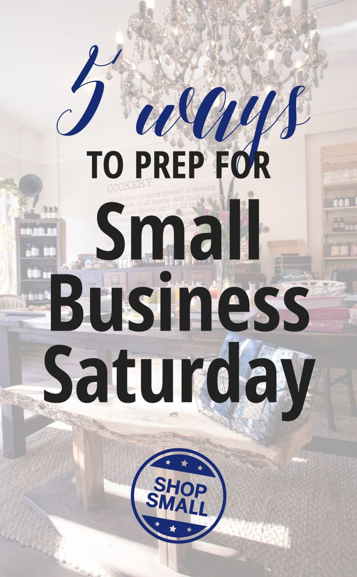 5 Ways to Prep for Small Business Saturday   Is your shop ready for the biggest small business shopping holiday of the year? Try these tips!
