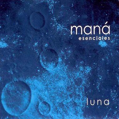 Esenciales: Luna | Maná 2003