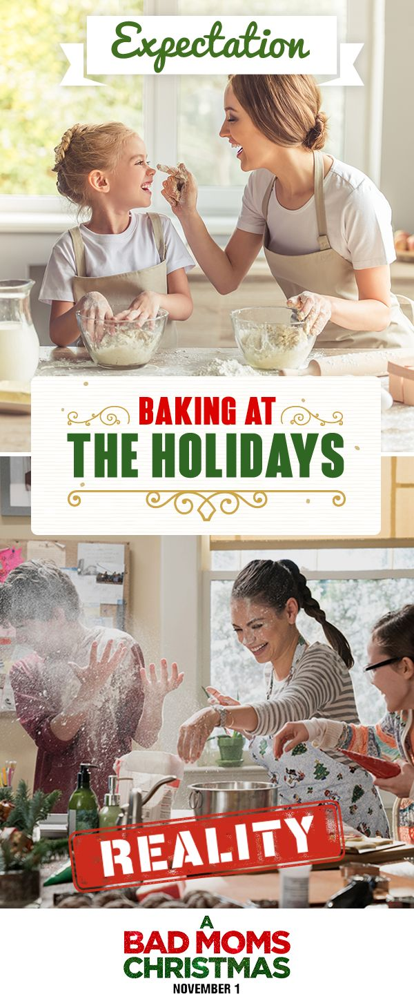 Baking cookies, pies, and more over the holidays? No one said that it has to be perfect. Have fun making recipes with your  kids and take back Christmas for all of you. Get your tickets to see #BadMomsXmas now, in theaters November 1.