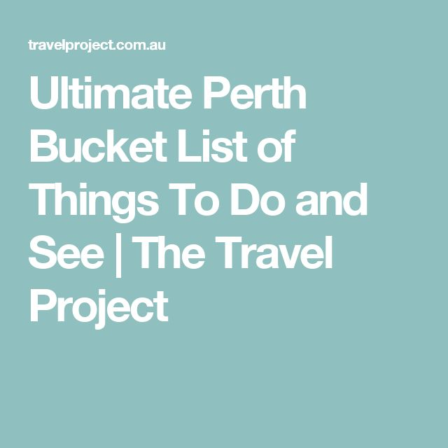 Ultimate Perth Bucket List of Things To Do and See | The Travel Project