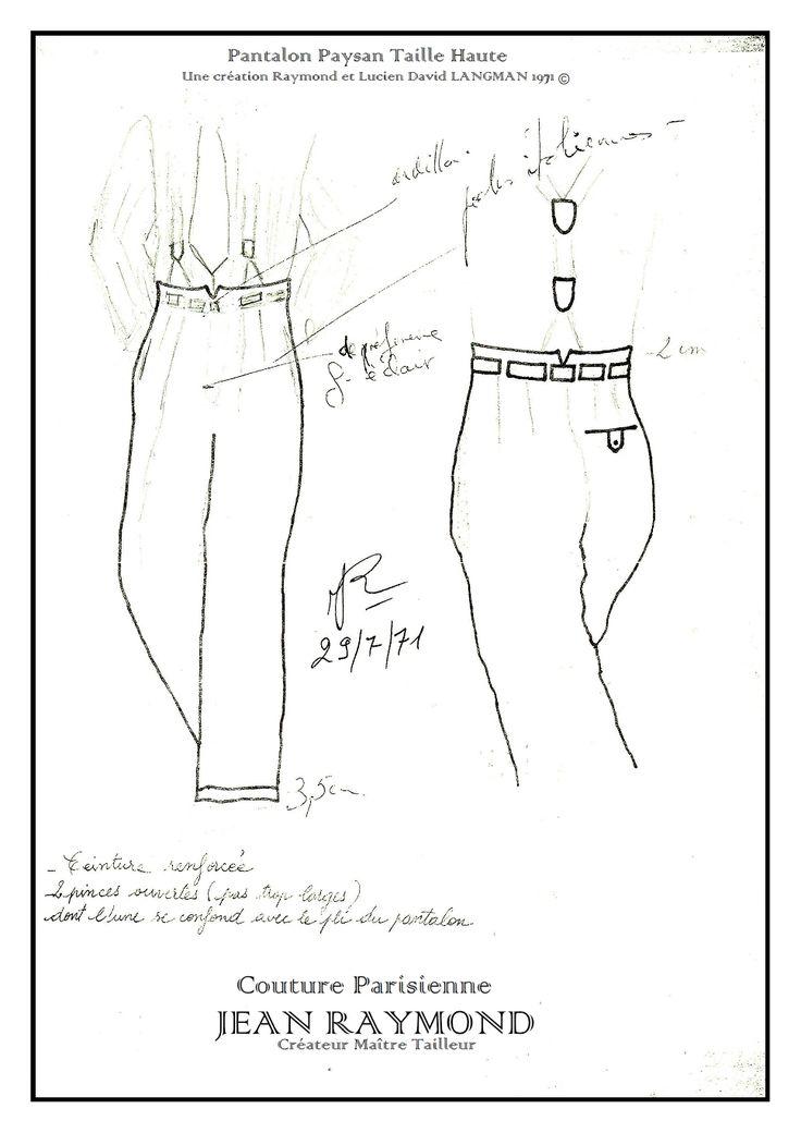 Pantalon JEAN RAYMOND style paysan Taille Haute dégorgeante, ceinture à cheval sous fourreau avec ardillon pour boucle de ceinture, 2 pinces ouvertes de chaque côté les 2 pinces internes étant dans le prolongement des plis pantalon, dos avec une poche révolver, bas avec revers. Une création Raymond et Lucien David LANGMAN 1971 ©