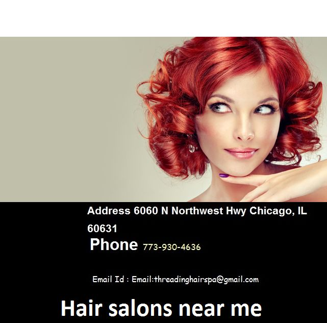 Hair Salons Near Me, Looking for hair and beauty salon? Get Hair Style, Hair Color, Haircuts and more at an affordable price with an excellent experience. We are best hair salon in Chicago area.You got service which is never felt by you. Just come to us and look the difference in your personality