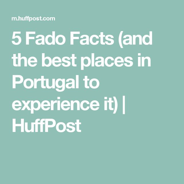5 Fado Facts (and the best places in Portugal to experience it) | HuffPost