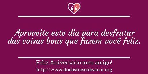 As Melhores Frases Inspiradoras e Mensagens Personalizadas http://www.lindasfrasesdeamor.org/aniversario/amigo