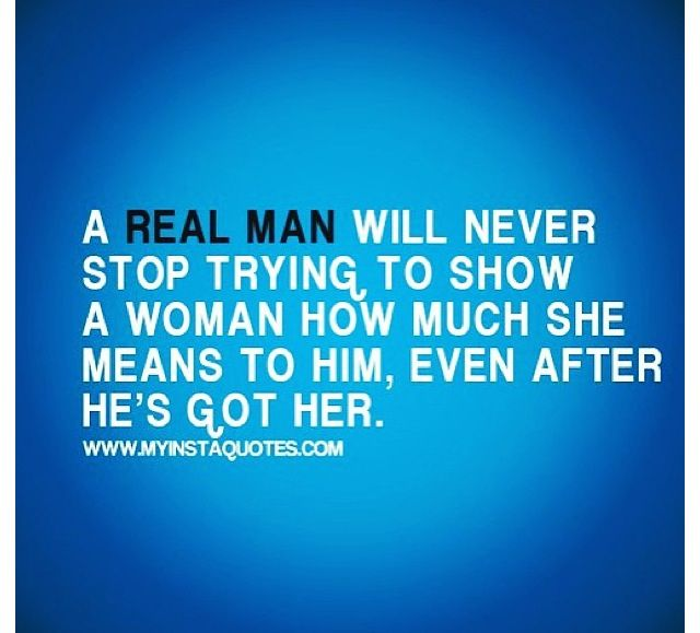 ❤ -- so, I guess I've never dated a 'real man'... hmmm... although it does make sense, since I'm not with them anymore