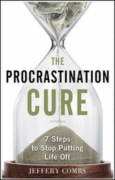"""The Procrastination Cure"" – 7 Steps to Stop Putting Life Off"