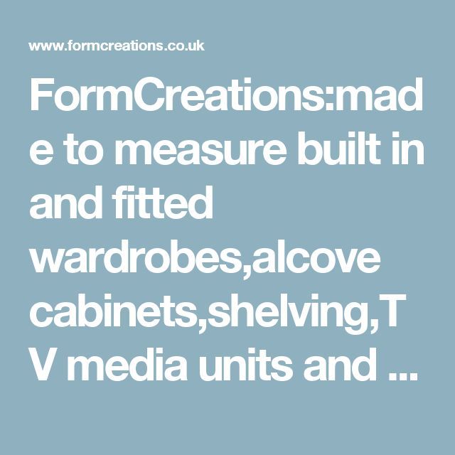 FormCreations:made to measure built in and fitted wardrobes,alcove cabinets,shelving,TV media units and storage solutions - formcreations bespoke furniture