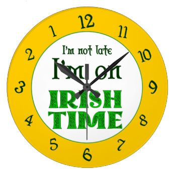This funny wall clock reads I'm not late, I'm on Irish Time, with Celtic knotwork letters in green, backwards numbers on an orange background. #funny #sayings #work #irish #time #slogans #knotwork #irish #sayings #irish #late #irish #humor #clocks #wall #clocks #irish #clock #backwards #clock #irish #time #clock #backwards #numbers #backwards #decor #clock #with #numbers #patterns #simple #circles #clock #office #humor #novelty #clocks #novelty #clock #wall #clock