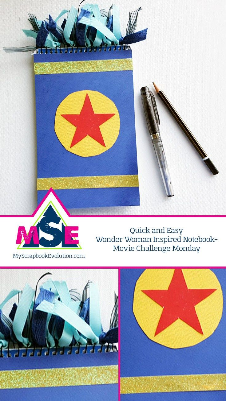 Quick and Easy Wonder Woman Inspired Notebook- Movie Challenge Monday - My Scrapbook Evolution