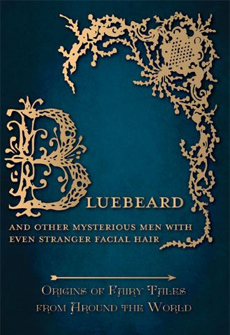 Bluebeard - And Other Mysterious Men with Even Stranger Facial Hair contains…
