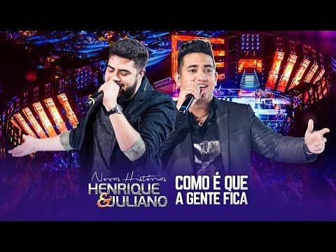 Henrique e Juliano - Como É Que A Gente Fica - DVD Novas Histórias - Ao vivo em Recife - YouTube