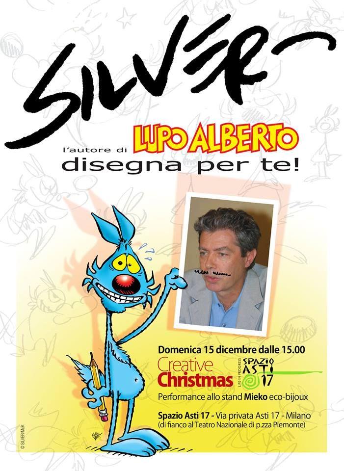 Silver disegna per voi, allo Spazio Asti 17 MI il 15 dicembre dalle 15.00 in poi....vi aspettiano