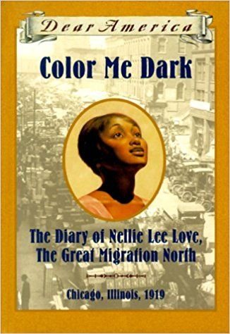 Color Me Dark The Diary Of Nellie Lee Love Great Migration North