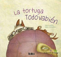 La tortuga Todovabién. Un libro para reflexionar. Peques y grandes.