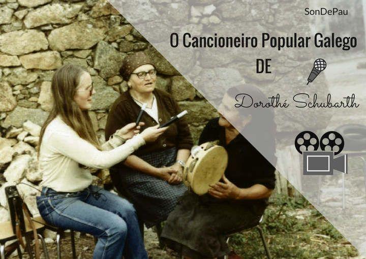 O Cancioneiro Popular Galego de Dorothé Schubarth