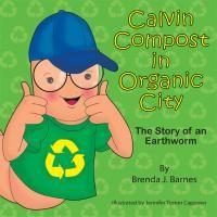 Introducing Calvin Compost in Organic City by Brenda Barnes