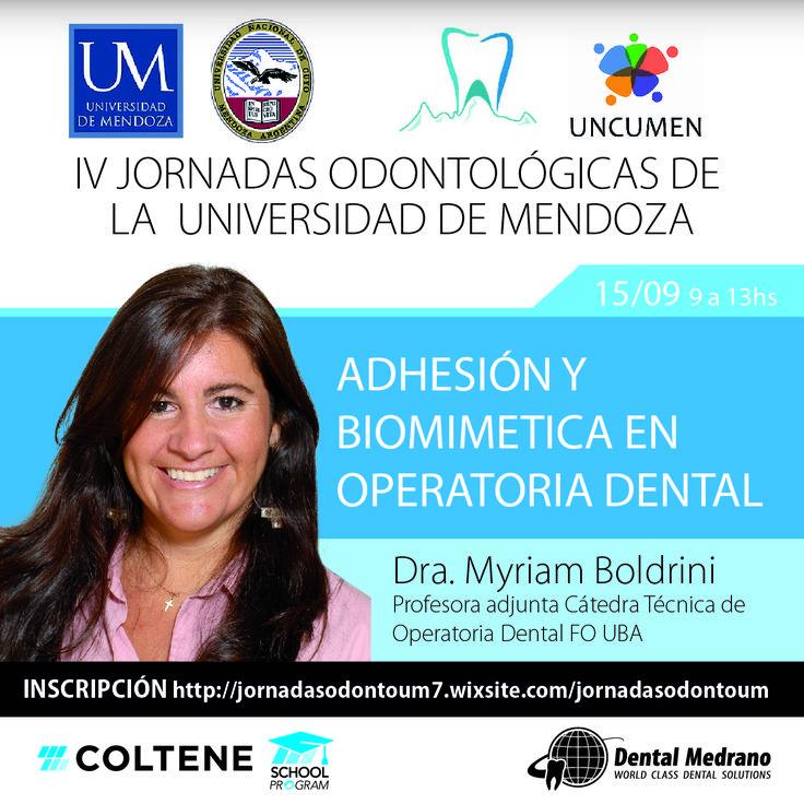 Jueves 15-9 • IV Jornadas odontológicas de la UM • Adhesión y biomimética en operatoria dental • Conferencista: Dra. Myriam Boldrini (FO UBA)  Auspiciado por Coltene.Latinoamérica y Dental Medrano
