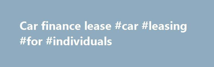Car finance lease #car #leasing #for #individuals http://lease.nef2.com/car-finance-lease-car-leasing-for-individuals/  A better way to buy cars nlcPty Ltd Level 3, 102 Albert Road, South Melbourne VIC 3205 Locked Bag 4014, South Melbourne VIC 3205 ABN 57 052 442 645 ACN 052 442 645 nlc is an Authorised Representative No 302594 of nlc Insurance Pty Ltd ABN 64 104 847 252 the holder of AFS Licence No 319038. nlcFinance Pty Ltd ABN 82 163 430 199 holds an Australian Credit Licence No 440138…