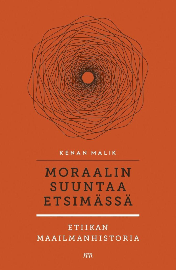 Moraalin suuntaa etsimässä : etiikan maailmanhistoria / Malik, Kenan,