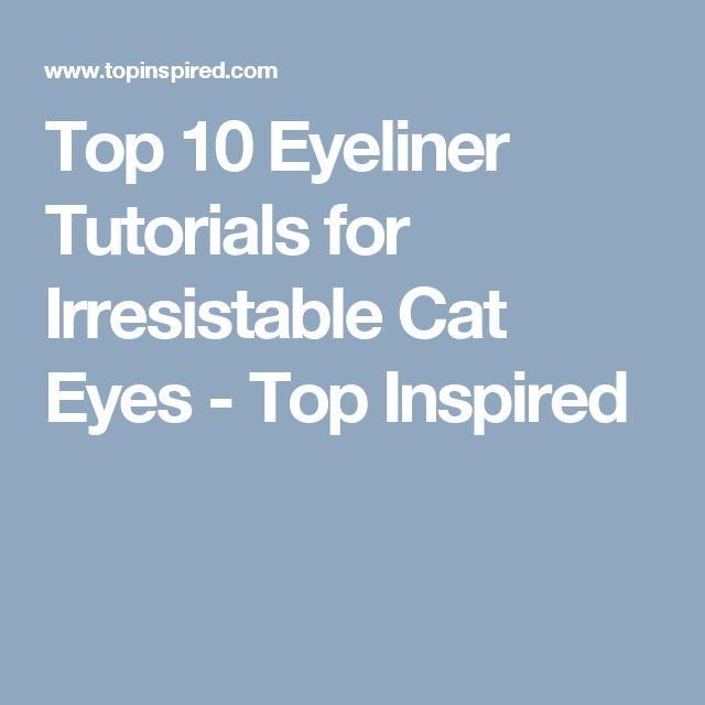 Top 10 Eyeliner Tutorials for Irresistable Cat Eyes - Top Inspired