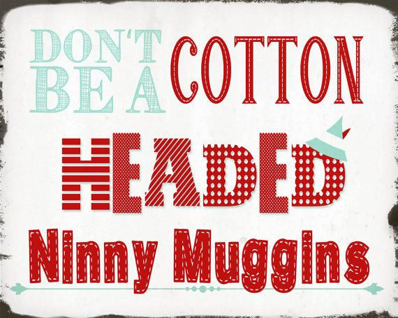Instant Digital Download Elf Quote Don't Be A Cotton Headed Beauteous Elf Quotes