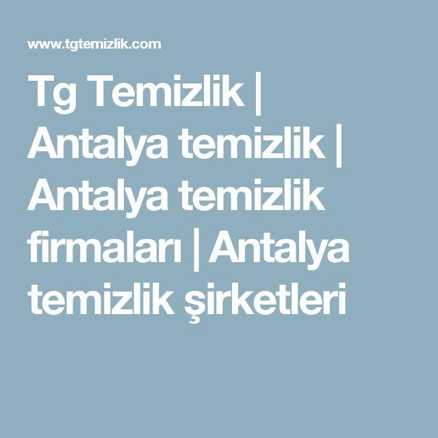 Tg Temizlik | Antalya temizlik | Antalya temizlik firmaları | Antalya temizlik şirketleri