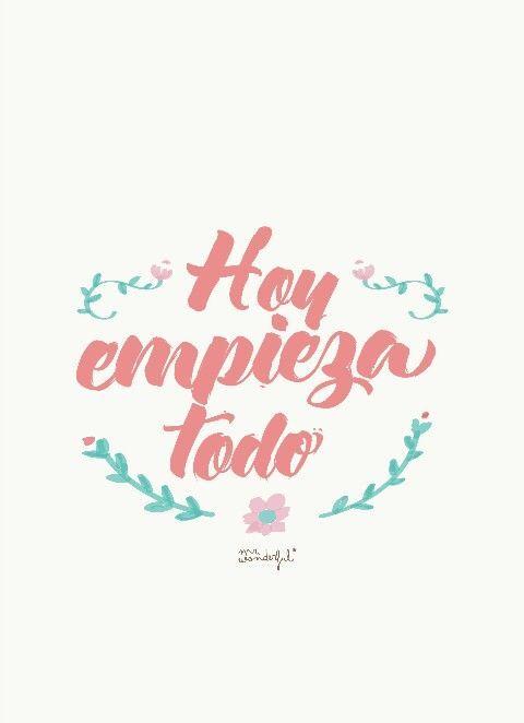 Hoy empieza todo. #frases #motivación #today #quote