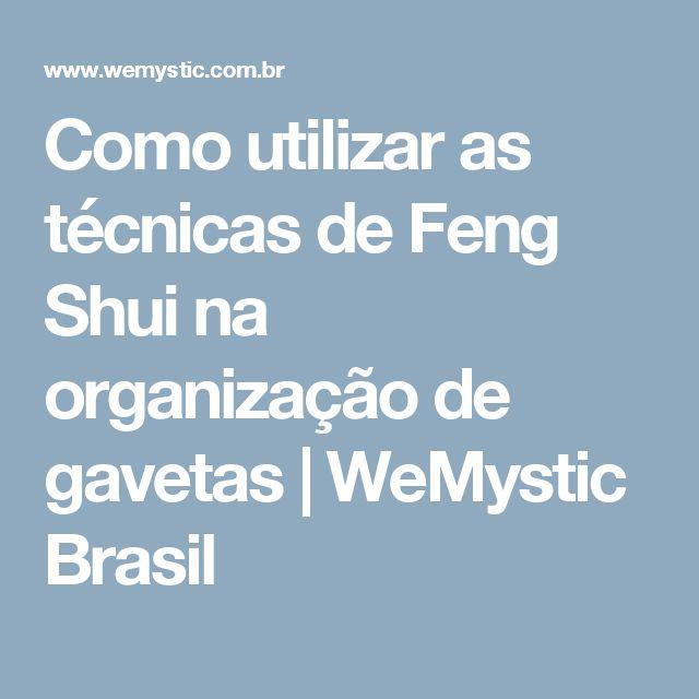 Como utilizar as técnicas de Feng Shui na organização de gavetas | WeMystic Brasil
