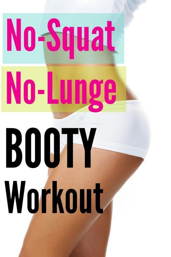 No-Squat, No-Lunge Better Booty Workout: