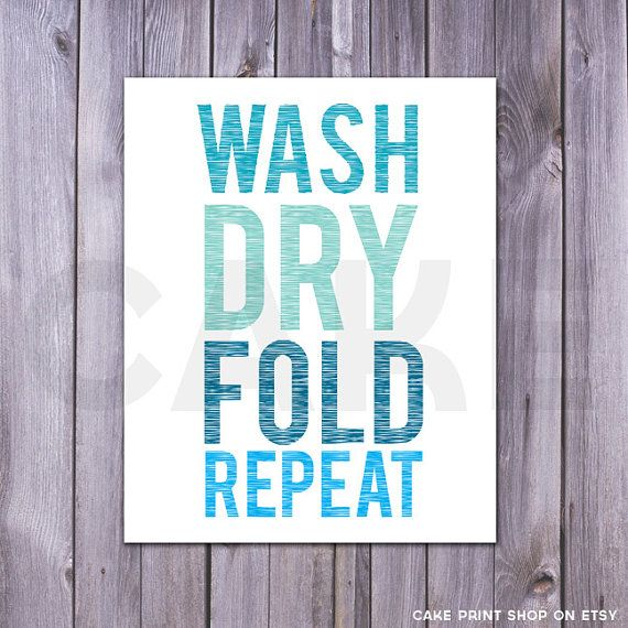 Wash Dry Fold Repeat – squeaky clean blue Laundry Room Printable. Cheer up your …
