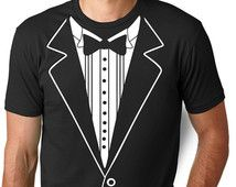 Tuxedo T Shirt Funny Gifts for Men Funny T Shirts Gift for Brother Womens Gift for Him Tee Shirts Cool T Shirts Hipster Shirts Funny Shirts