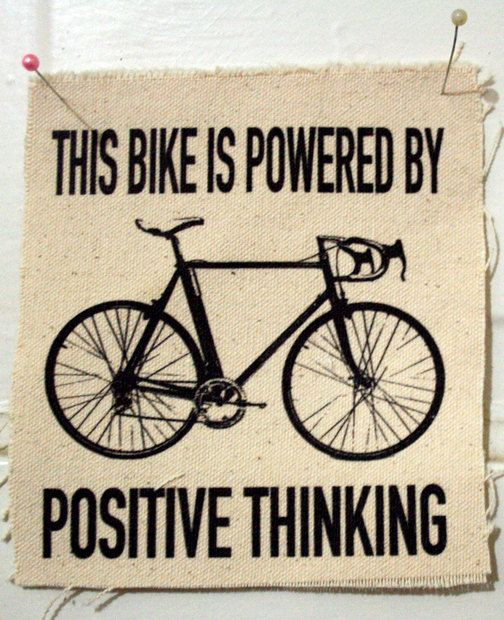 Our Bike is Powered by Positive Thinking