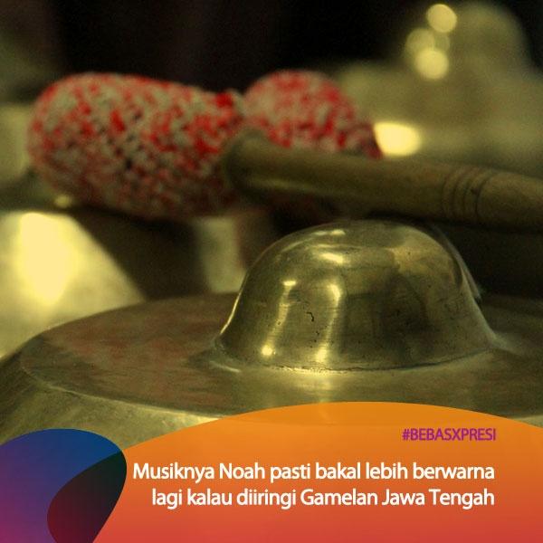 Seandainya musik Noah diberi sentuhan etnis Jawa Tengah keren kali yah? Makanya vote yuk untuk daerah Jawa Tengah di bebasxpresi.com! #BebasXpresi