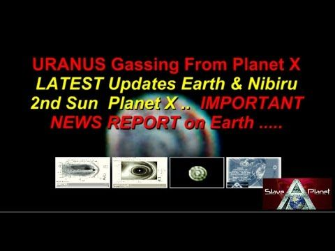 URANUS Troubles Gassing From PLANET X Latest Updates Nibiru Report IMPORTANT - YouTube