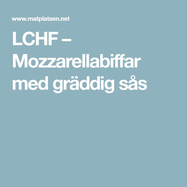 LCHF – Mozzarellabiffar med gräddig sås