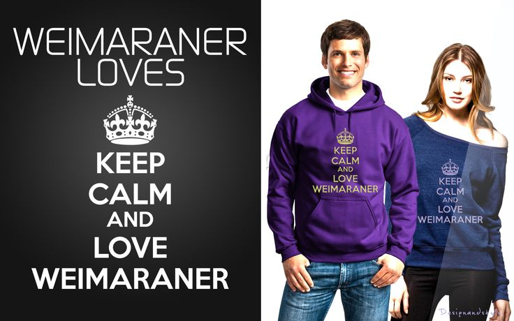 "<3 Dog Lover <3 ...""keep-calm-and-love-weimaraner"" (✿◠‿◠)"
