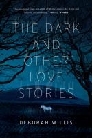 """""""The Dark and Other Love Stories"""" by Deborah Willis"""
