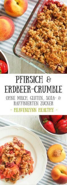 Pfirsich und Erdbeer-Crumble - vegan, ohne Milch, glutenfrei, ohne raffinierten Zucker