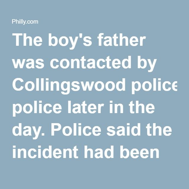 "The boy's father was contacted by Collingswood police later in the day. Police said the incident had been referred to the New Jersey Division of Child Protection and Permanency. The student stayed home for his last day of third grade.  Dos Santos said that her son was ""traumatized,"" and that she hopes to send him to a different Collingswood public school in the fall.  And she wants an apology. She said she graduated from Collingswood High School and has two other children, a 21-year-old who…"