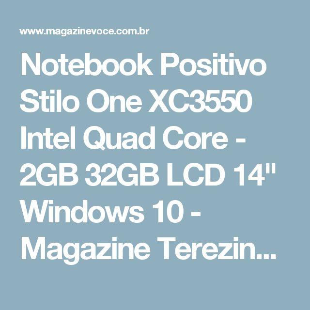 "Notebook Positivo Stilo One XC3550 Intel Quad Core - 2GB 32GB LCD 14"" Windows 10 - Magazine Terezinhasousa"