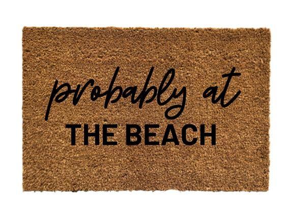 Probably At The Beach Doormat Beach Door Mat Funny Welcome Etsy Door Mat Funny Welcome Mat Weathered Paint