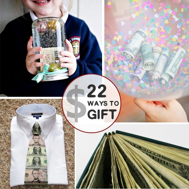 22 Creative Money Gift Ideas - simple and smart ways to gift money in a fun way!  I love these ideas!