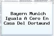 http://tecnoautos.com/wp-content/uploads/imagenes/tendencias/thumbs/bayern-munich-iguala-a-cero-en-casa-del-dortmund.jpg Bayern Munich. Bayern Munich iguala a cero en casa del Dortmund, Enlaces, Imágenes, Videos y Tweets - http://tecnoautos.com/actualidad/bayern-munich-bayern-munich-iguala-a-cero-en-casa-del-dortmund/